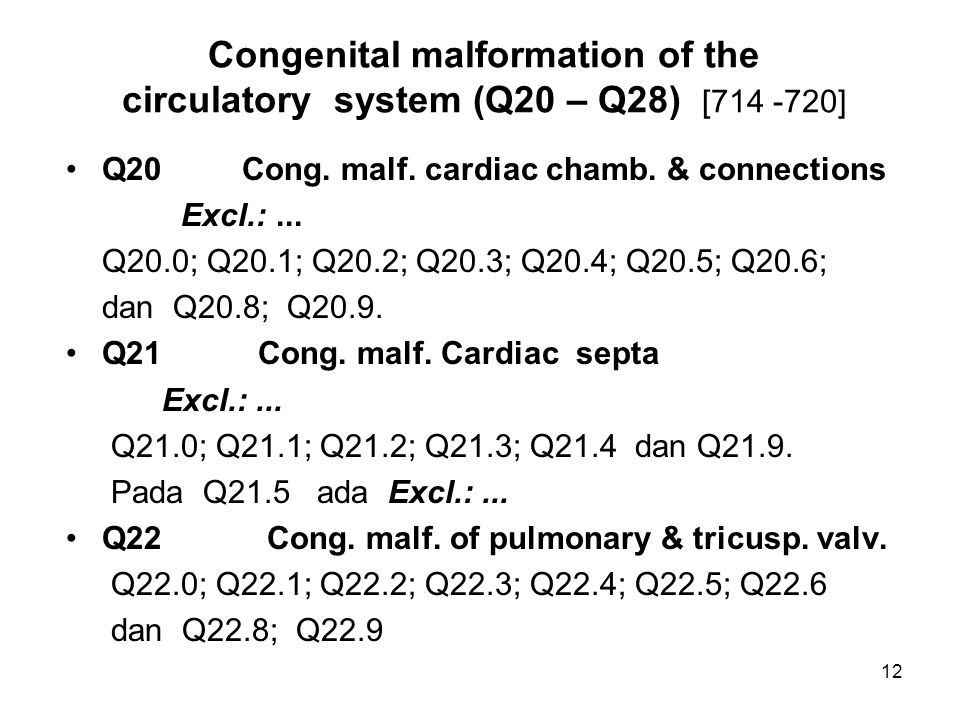 Congenital malformation of the circulatory system (Q20 – Q28) [714 -720]
